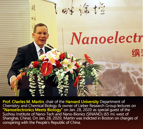 "Prof. Charles M. Martin, chair of the Harvard University Department of Chemistry and Chemical Biology & owner of Lieber Research Group lectures on ""Nanoelectronics Meets Biology"" on Jan. 28, 2020 as special guest of the Suzhou Institute of Nano-Tech and Nano-Bionics (SINANO) (65 mi. west of Shanghai, China). On Jan. 28, 2020, Martin was indicted in Boston on charges of conspiring with the People's Republic of China."